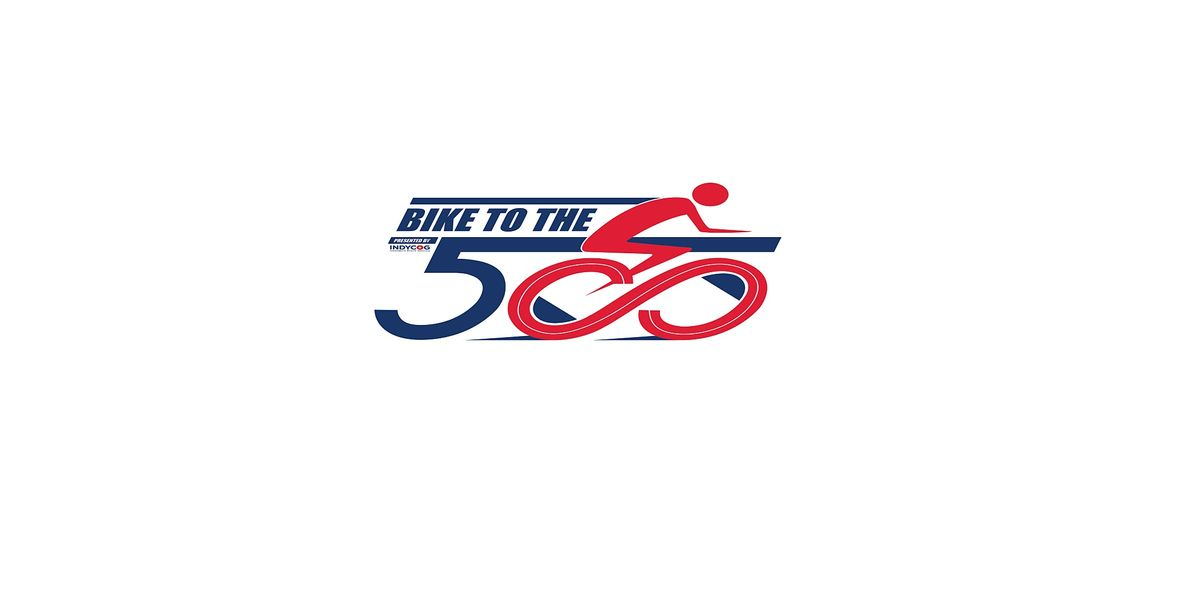2021 Bike to the 500, 30 May | Event in Indianapolis | AllEvents.in