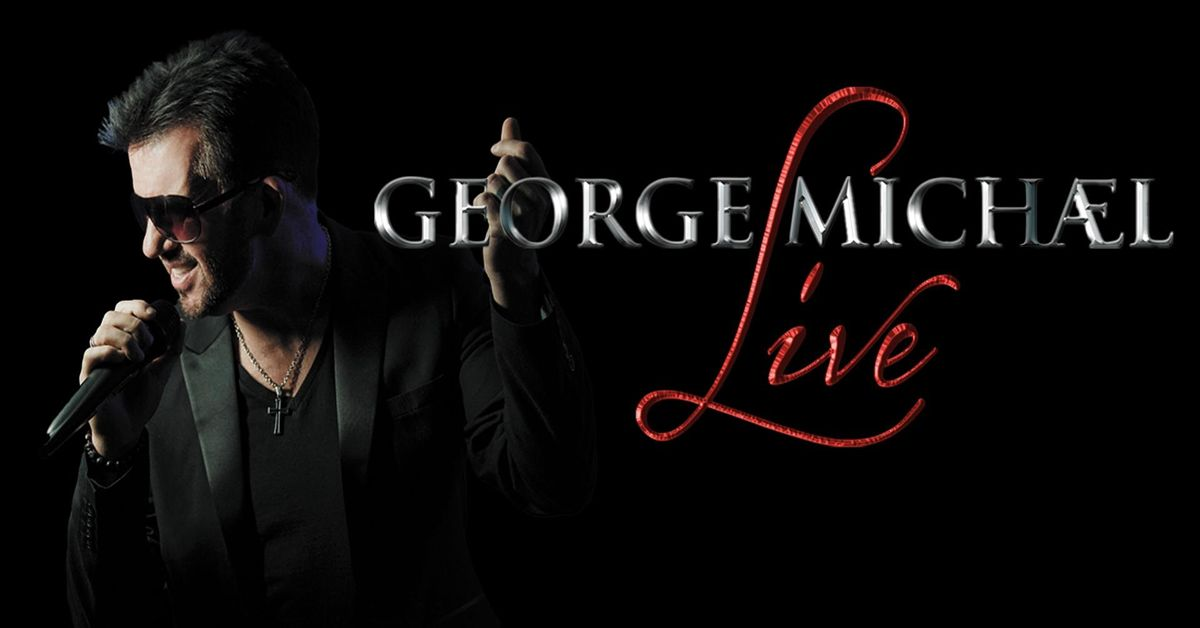 George Michael Live - 2022  Theatre Tour - Stirling, 21 May | Event in Stirling | AllEvents.in