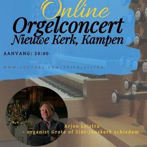 Orgelconcert Arjen Leistra  Nieuwe Kerk Kampen