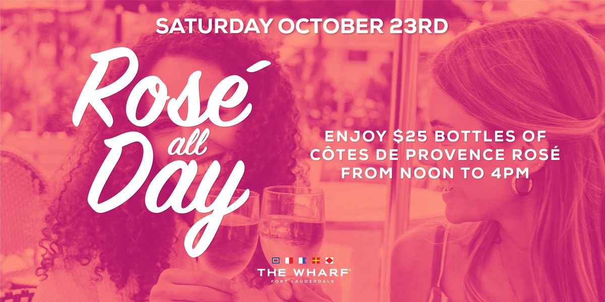 Rosé All Day at The Wharf FTL, 23 October | Event in Fort Lauderdale | AllEvents.in