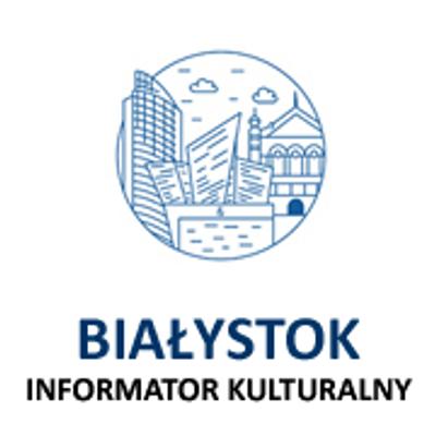 Białystok - koncerty, spektakle teatralne, kabarety i imprezy