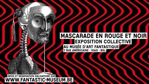 Exposition mascarade en rouge et noir   Event in Brussels   AllEvents.in