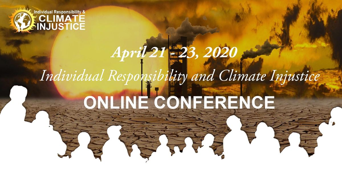 Individual Responsibility and Climate Injustice Conference 2020