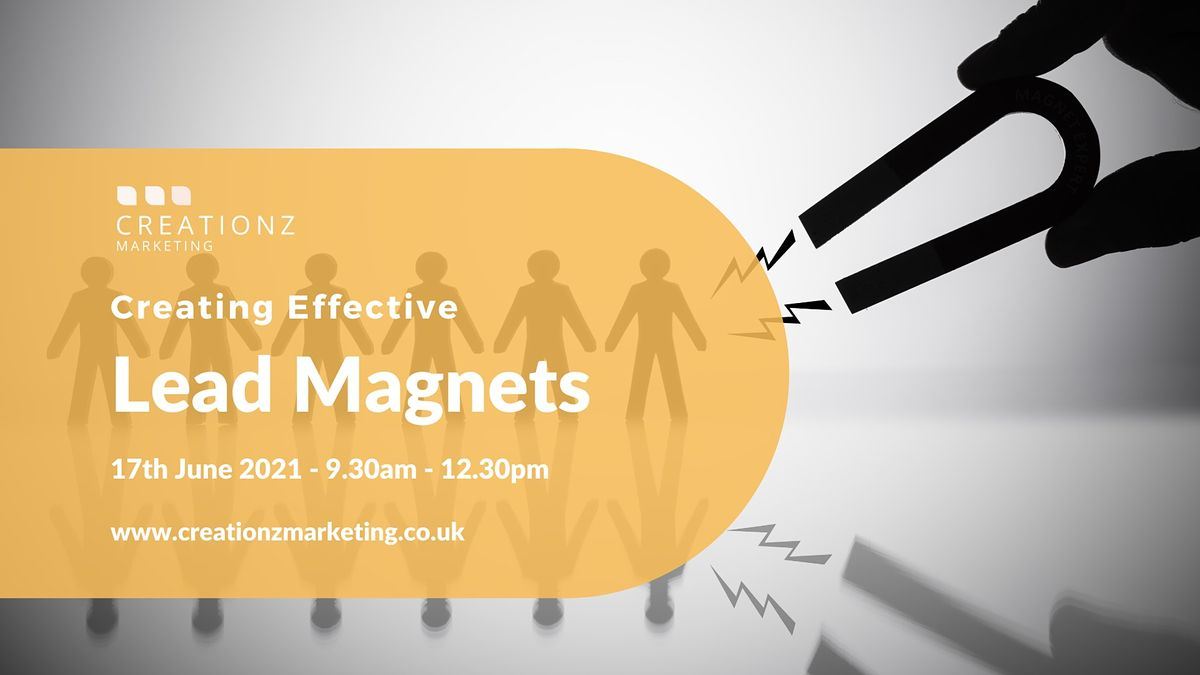 Creating Effective Lead Magnets, 17 June | Event in Beeston | AllEvents.in