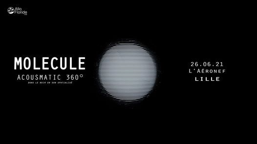 Molecule Acousmatic 360° ∙ L'Aéronef⎥Concert assis 360°, 26 June | Event in Lille | AllEvents.in