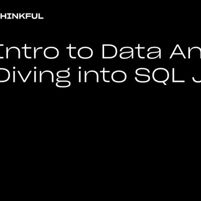 Thinkful Webinar  Data Analytics Diving Into SQL Joins