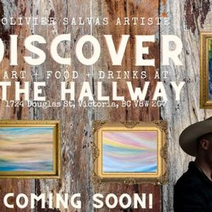 Olivier Salvas Artiste presents DISCOVER at THE HALLWAY