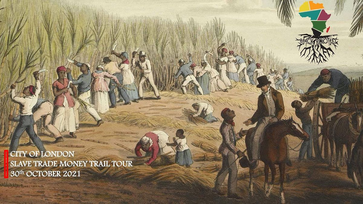 City Of London: Slave Trade Money Trail Tour [Black History Month Special], 30 October | Event in London | AllEvents.in