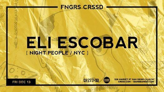 Eli Escobar at Bang Bang - Friday 1213  FNGRS CRSSD