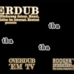 OVERDUB presents tba tba tba tba