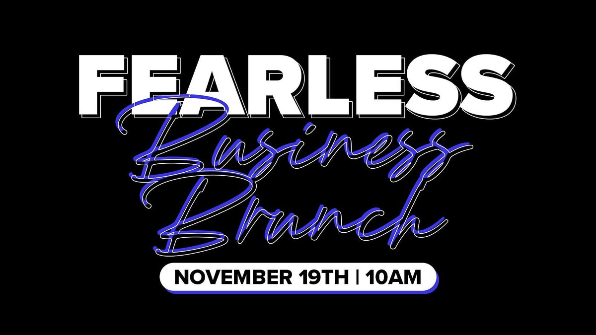 Fearless Business Lunch and Learn, 19 November   Event in Los Angeles   AllEvents.in