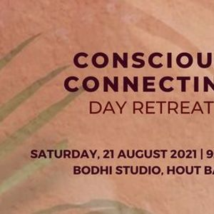 Conscious Connecting  Day Retreat