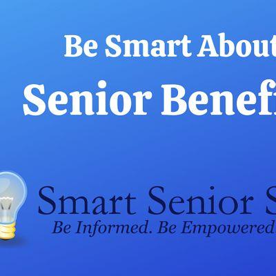 Smart Senior Series Be Smart About Senior Benefits