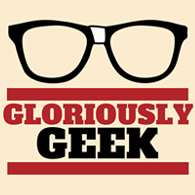 Gloriously Geek