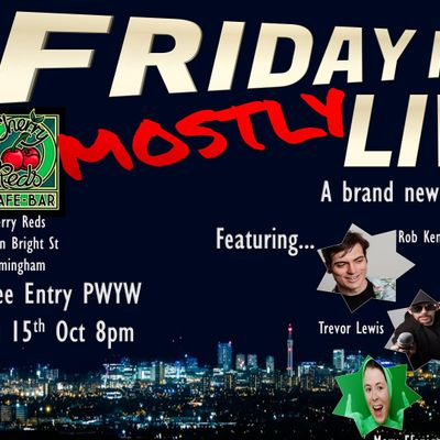 Friday Night (Mostly) Live