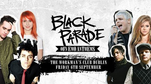 Black Parade - 00s Emo Anthems at The Workmans Club Dublin