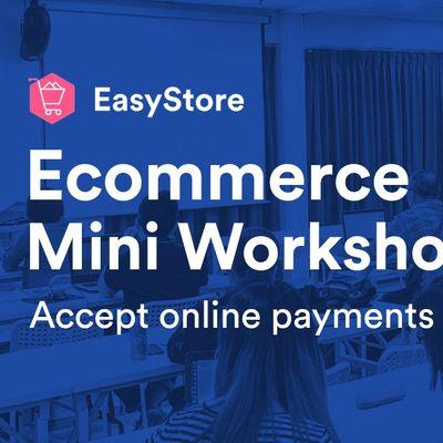 EasyStore Ecommerce Mini Workshop Accept Online Payments
