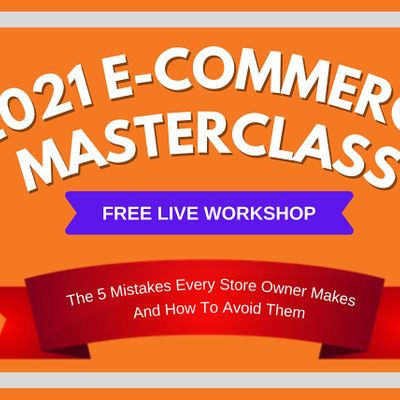2021 E-commerce Masterclass How To Build An Online Business  Irvine