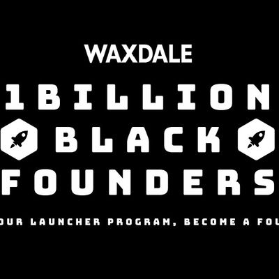 1 Billion Black Founders Join our Launcher Program Become a Founder