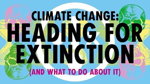 Climate crisis heading for extinction and what to do about it