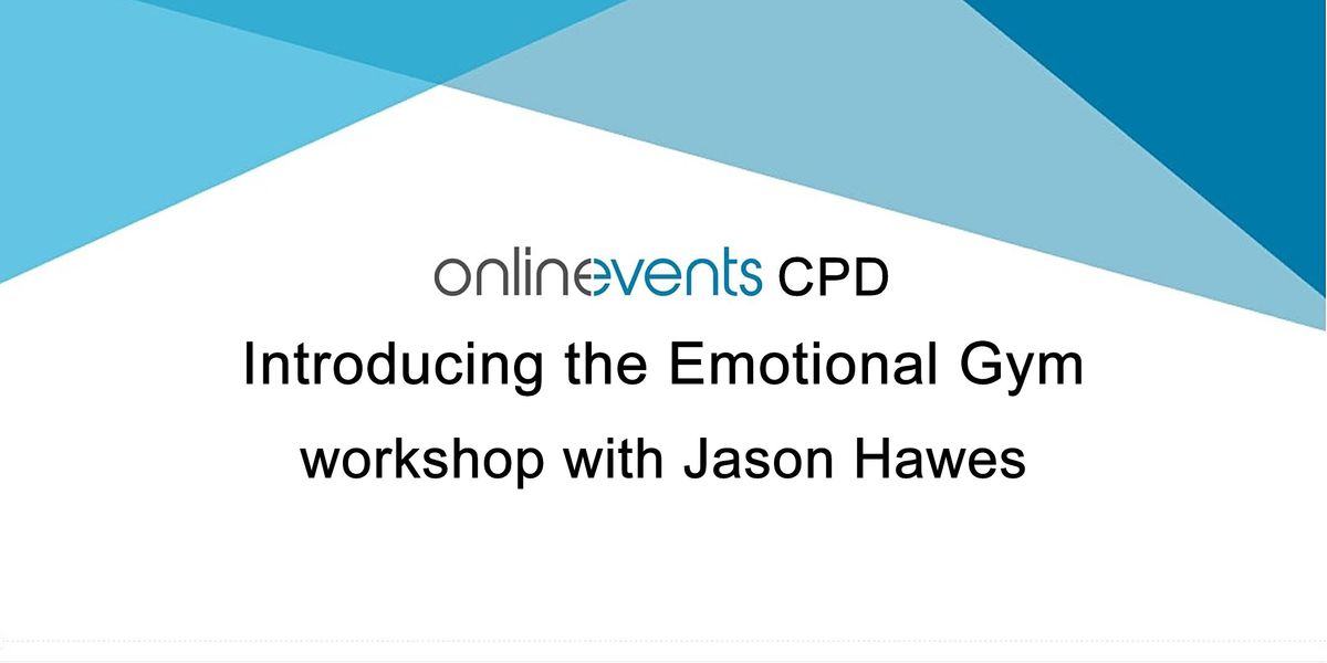 Introducing the Emotional Gym - James Hawes, 20 January | Online Event | AllEvents.in