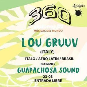 360 Sesiones Dj - Lou Gruuv Guapachosa Sound