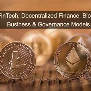 102. FinTech DeFi Blockchain Business & Governance Model - Live Online