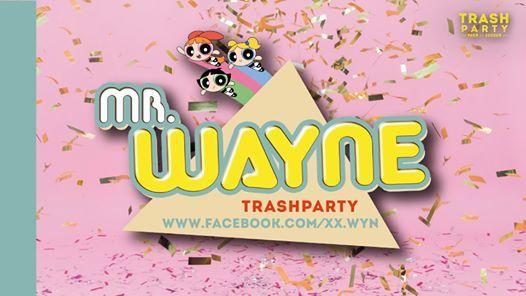 MR. WAYNE  90er & 2000er  Trashparty