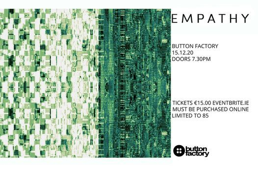 Empathy / Button Factory, 15 December   Event in Dublin   AllEvents.in