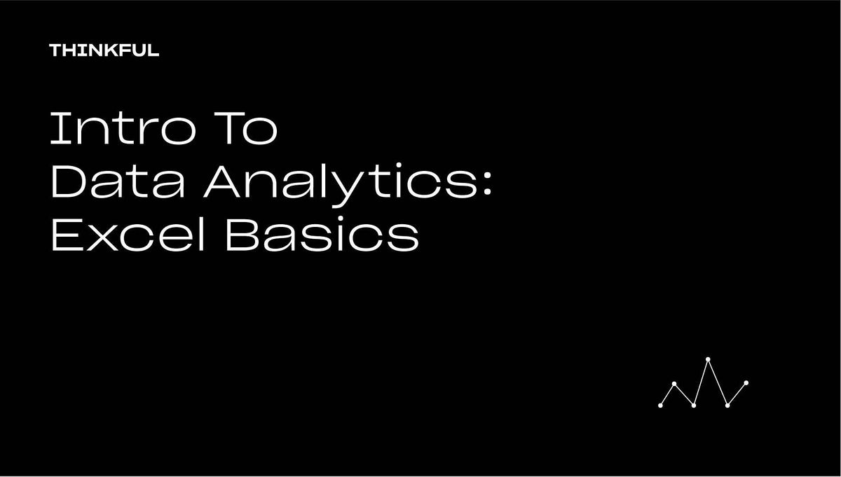 Thinkful Webinar | Intro To Data Analytics: Excel Basics, 28 September | Event in Boston | AllEvents.in