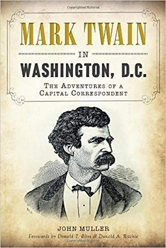 Mark Twain in Washington City: The Adventures of a Capital Correspondent, 26 February   Event in Washington