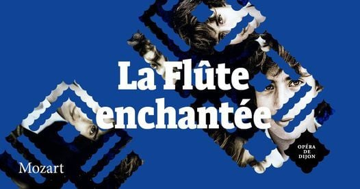 La Flûte enchantée, 8 January | Event in Dijon | AllEvents.in