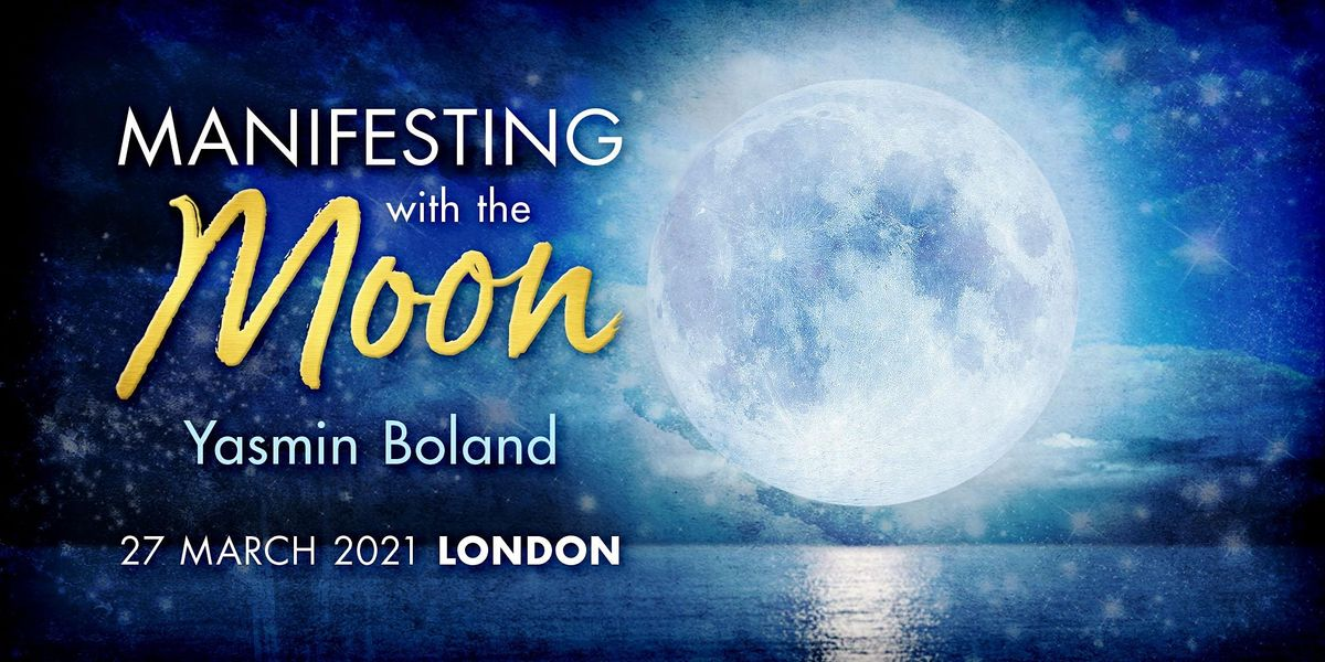 Manifesting with the Moon, 27 March | Event in London | AllEvents.in