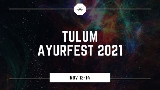 Tulum Ayurfest   Nov 12-14 2021, 12 November   Event in Tulum   AllEvents.in