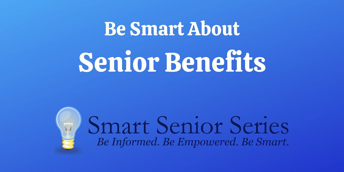 Smart Senior Series: Be Smart About Senior Benefits, 14 October   Event in Arlington   AllEvents.in