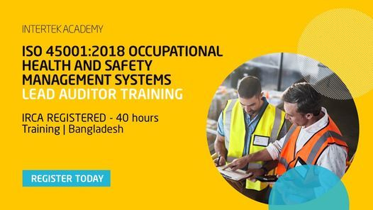 IRCA registered ISO 45001:2018 Lead Auditor Course - 40 hours Face to Face, 19 March | Event in Dhaka | AllEvents.in