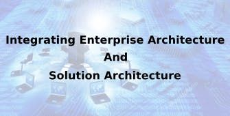 Integrating Enterprise Architecture And Solution Architecture 2 Days Training in Irvine CA
