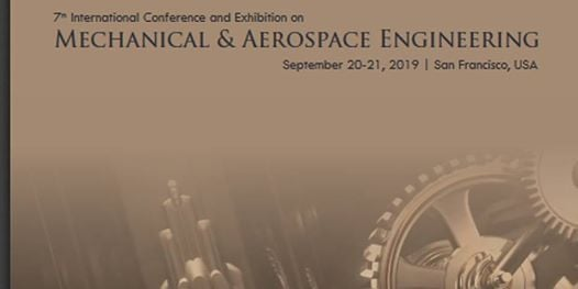 7th International Conference and Exhibition on Mechanical & Aerospace...