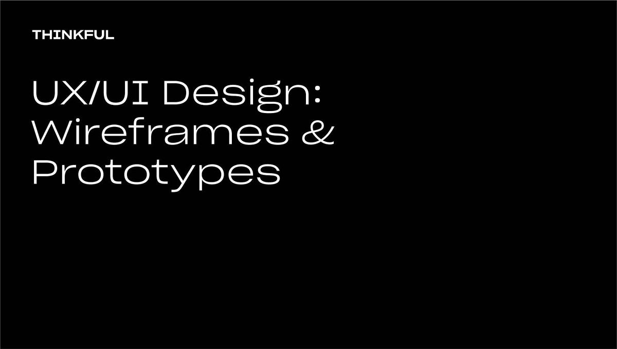 Thinkful Webinar || UX/UI Design: Wireframes and Prototypes, 18 September | Event in San Francisco | AllEvents.in
