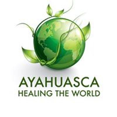 AYAHUASCA Healing The World