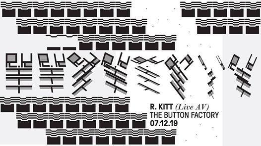 R.KITT (Live AV) at Button Factory tickets on the door