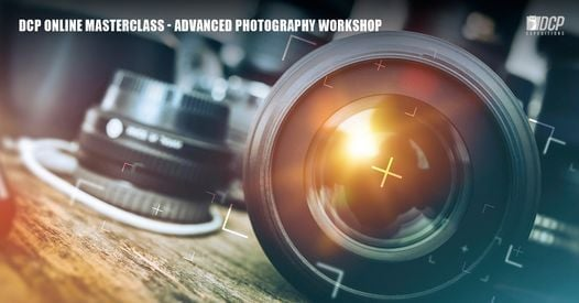 DCP Online Masterclass - Advanced Photography Workshop Oct 2020