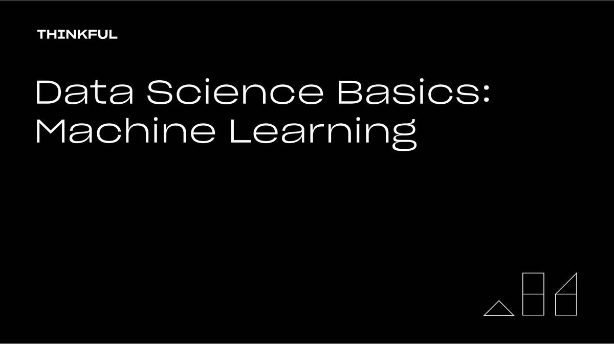 Thinkful Webinar   Data Science Basics: Machine Learning, 26 October   Online Event   AllEvents.in