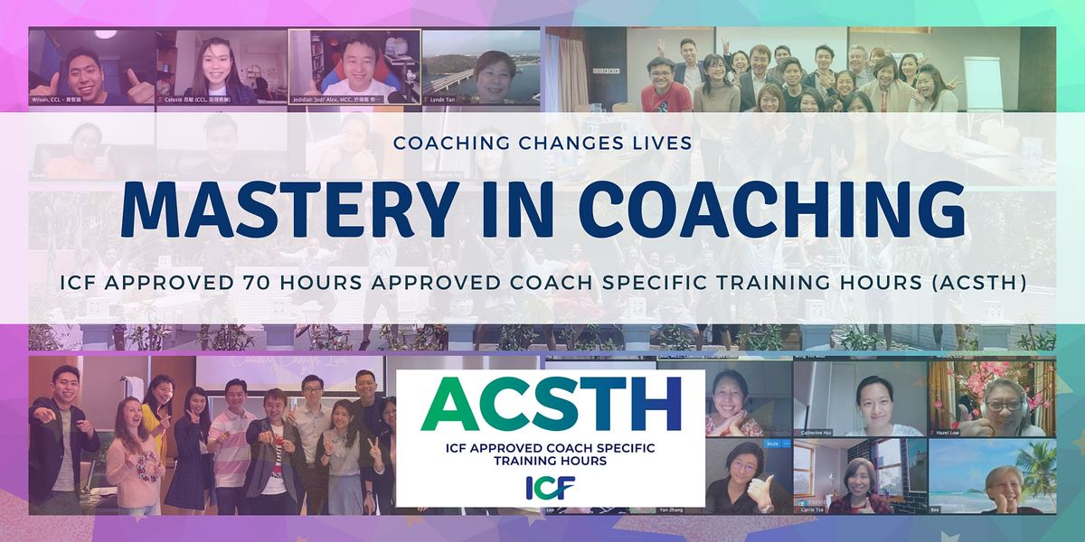 ICF Accredited Mastery in Coaching Certification Global Live Online 12Weeks   Online Event   AllEvents.in