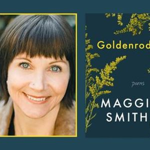 P&P Live Maggie Smith  Goldenrod with Taylor Mali