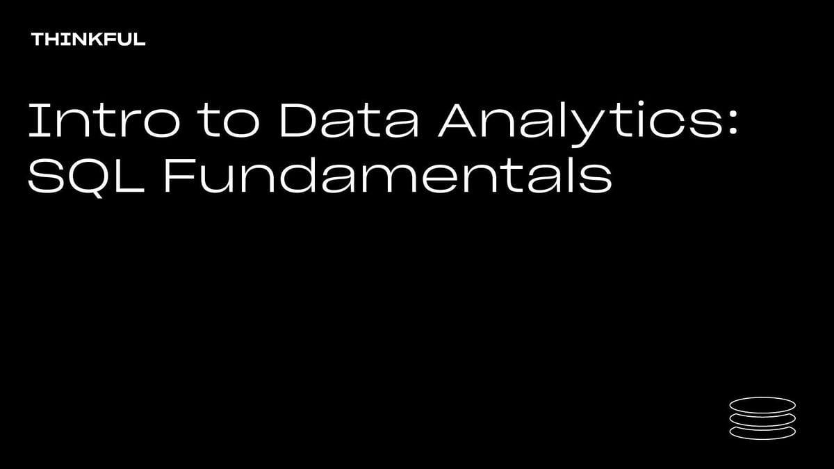 Thinkful Webinar || Intro to Data Analytics: SQL Fundamentals, 7 August | Event in Milwaukee | AllEvents.in