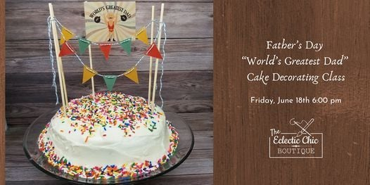 Father's Day Cake Decorating Workshop - World's Greatest Dad, 18 June | Online Event | AllEvents.in