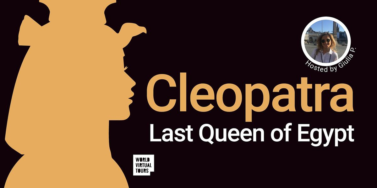 FREE - Cleopatra, Last Queen of Egypt. A Virtual Experience, 24 November | Online Event | AllEvents.in
