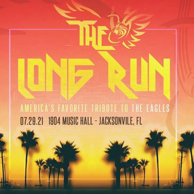 The Long Run - The Ultimate Tribute to the Music of the Eagles  at 1904