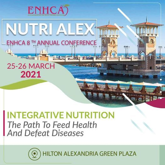 Nutrialex 2021, ENHCA 8th annual Conference, 25 March | Event in Alexandria | AllEvents.in